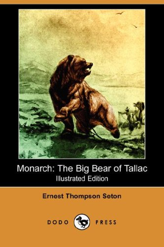 Monarch: The Big Bear of Tallac (Illustrated: Seton, Ernest Thompson