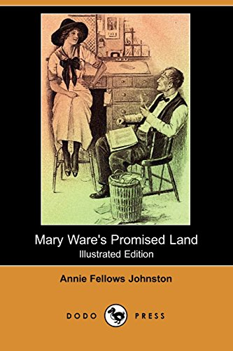 Mary Ware's Promised Land (Illustrated Edition) (Dodo Press) (1406593036) by Annie Fellows Johnston