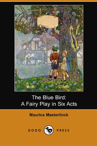 9781406593983: The Blue Bird: A Fairy Play in Six Acts (Dodo Press)