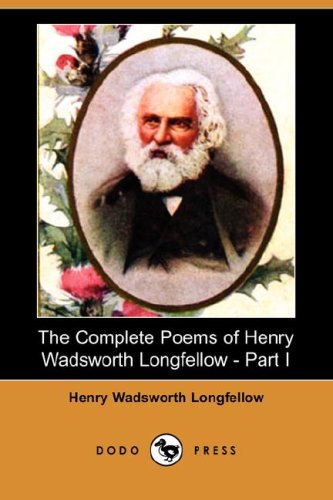 9781406594409: The Complete Poems of Henry Wadsworth Longfellow - Part I (Dodo Press)
