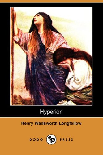 Hyperion (Dodo Press): Henry Wadsworth Longfellow