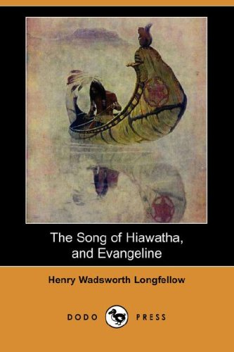 9781406594461: The Song of Hiawatha, and Evangeline (Dodo Press)