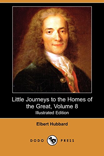 Little Journeys to the Homes of the: Elbert Hubbard