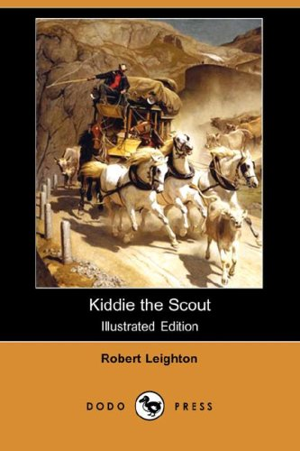 Kiddie the Scout (Illustrated Edition) (Dodo Press): Robert Leighton