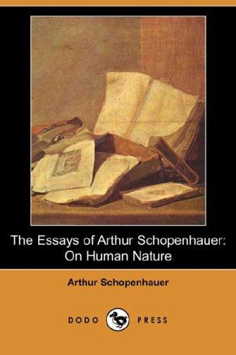 9781406596137: The Essays of Arthur Schopenhauer: On Human Nature (Dodo Press)