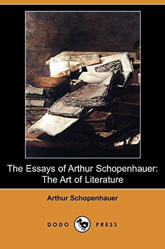 The Essays of Arthur Schopenhauer: The Art of Literature (Dodo Press) (1406596167) by Arthur Schopenhauer