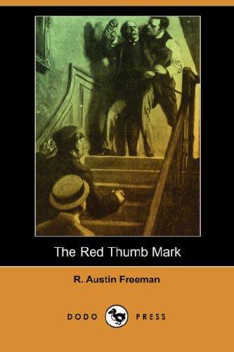 The Red Thumb Mark (Dodo Press) (1406596280) by R. Austin Freeman