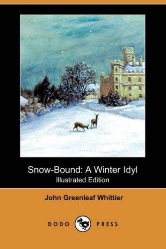 9781406596694: Snow-Bound: A Winter Idyl (Illustrated Edition) (Dodo Press)