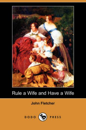 9781406597103: Rule a Wife and Have a Wife (Dodo Press)