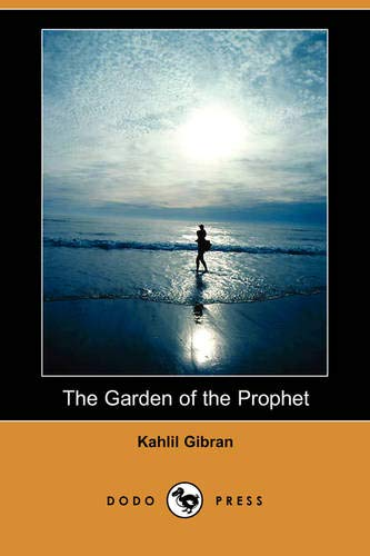 9781406597837: The Garden of the Prophet (Dodo Press)