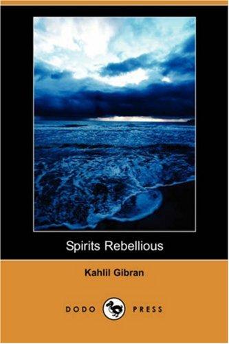 9781406597851: Spirits Rebellious (Dodo Press)
