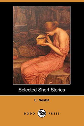 Selected Short Stories (Dodo Press): Nesbit, E.
