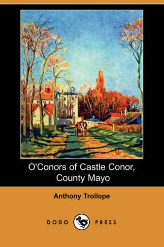 O'Conors of Castle Conor, County Mayo (Dodo: Trollope, Anthony Ed