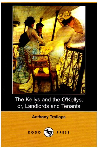 9781406598438: The Kellys and the O'Kellys; Or, Landlords and Tenants (Dodo Press)