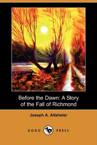 9781406598582: Before the Dawn: A Story of the Fall of Richmond (Dodo Press)