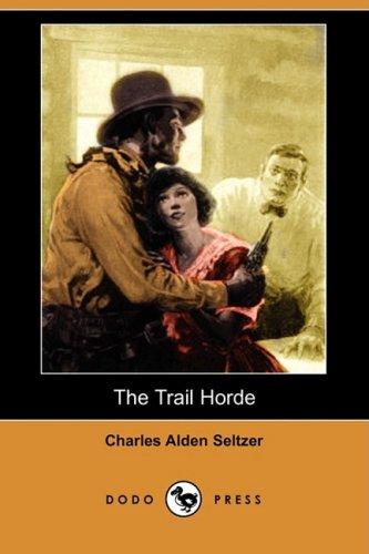 9781406598650: The Trail Horde (Dodo Press)