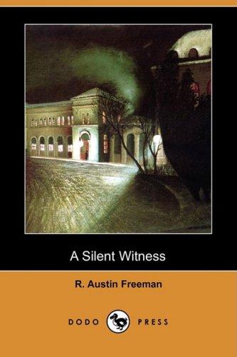9781406598735: A Silent Witness (Dodo Press)