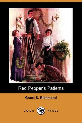 Red Pepper's Patients (Dodo Press) (Paperback or: Richmond, Grace S.