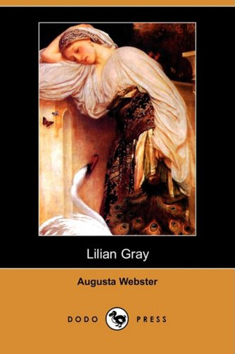 Lilian Gray (Dodo Press) (Paperback): Augusta Webster