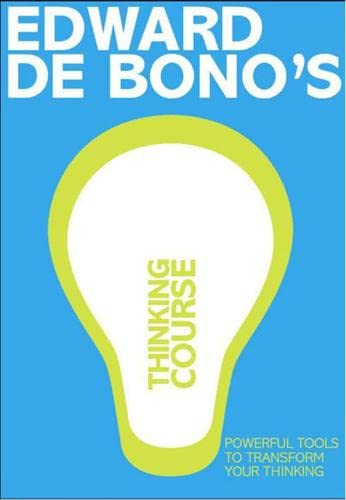 9781406612028: De Bono's Thinking Course (new edition): Powerful Tools to Transform Your Thinking