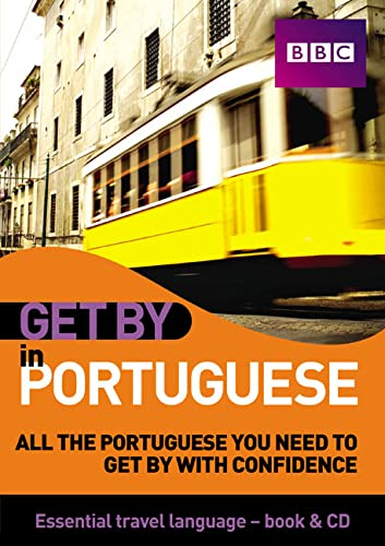 Get by in Portuguese: All the Portuguese You Need to Get by With Confidence (BBC Active Get By)