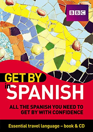 9781406612745: Get By in Spanish: All the Spanish You Need to Get by With Confidence (Spanish and English Edition)