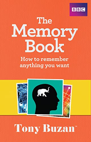 The Memory Book: How to remember anything you want: Buzan, Tony