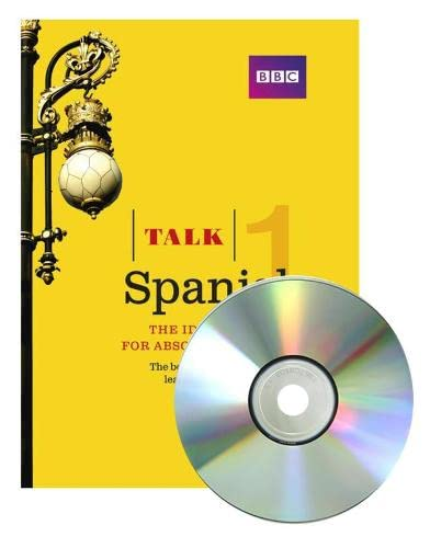 9781406678970: Talk Spanish 1 (Book/CD Pack): The ideal Spanish course for absolute beginners
