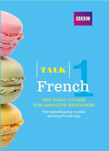 9781406679007: Talk French 1 (Book/CD Pack): The ideal French course for absolute beginners