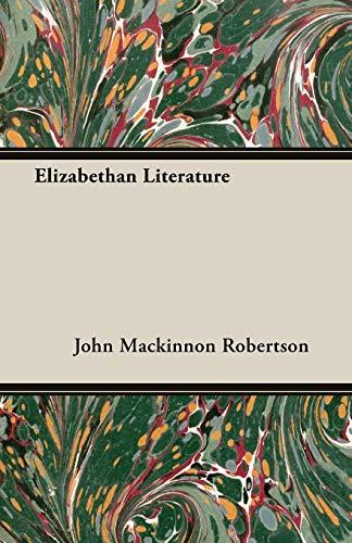 Elizabethan Literature: John Mackinnon Robertson