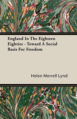 9781406701654: England In The Eighteen Eighties - Toward A Social Basis For Freedom