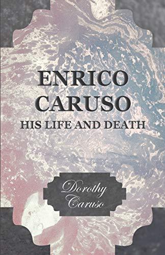 9781406702989: Enrico Caruso - His Life and Death