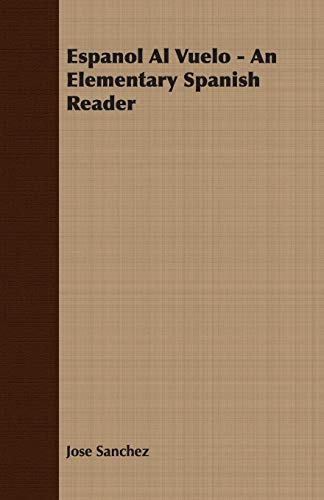 9781406703337: Espanol Al Vuelo - An Elementary Spanish Reader