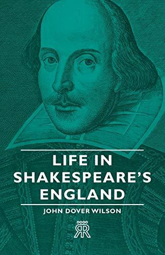 Life in Shakespeare's England: John Dover Wilson