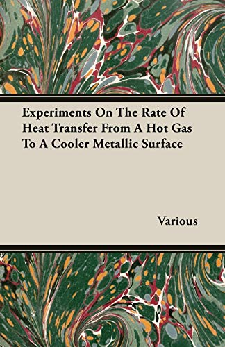 Experiments On The Rate Of Heat Transfer From A Hot Gas To A Cooler Metallic Surface