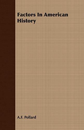 Factors In American History: A. F. Pollard
