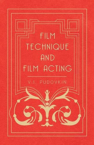 Film Technique And Film Acting - The Cinema Writings Of V.I. Pudovkin: Pudovkin, V. I.