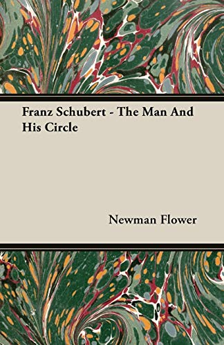 9781406706871: Franz Schubert - The Man and His Circle