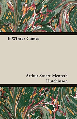 If Winter Comes: Hutchinson, Arthur Stuart-Menteth; Hutchinson, A. S. M.