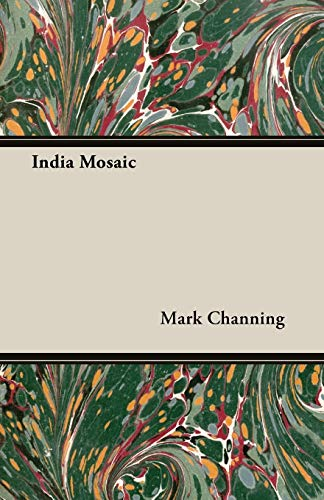 India Mosaic (Paperback): Mark Channing