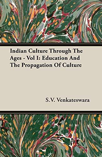 Indian Culture Through The Ages - Vol: S.V. Venkateswara