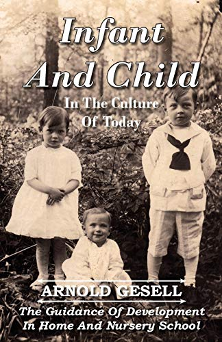 9781406714012: Infant And Child In The Culture Of Today - The Guidance Of Development In Home And Nursery School