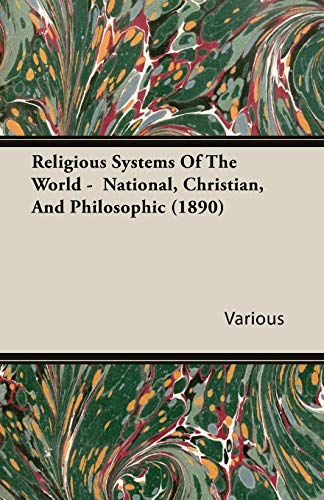 Religious Systems of the World - National, Christian, and Philosophic (1890)