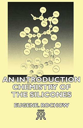 9781406717129: An Introduction Chemistry of the Silicones