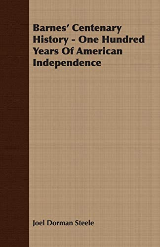 9781406718539: Barnes' Centenary History - One Hundred Years Of American Independence