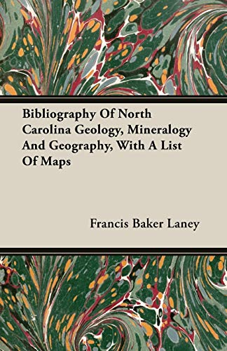9781406721331: Bibliography Of North Carolina Geology, Mineralogy And Geography, With A List Of Maps