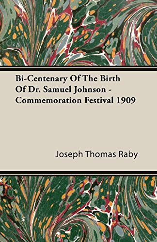 Bi-Centenary Of The Birth Of Dr. Samuel Johnson - Commemoration Festival 1909: Joseph Thomas Raby