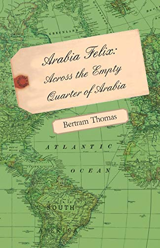 9781406722055: Arabia Felix: Across the Empty Quarter of Arabia