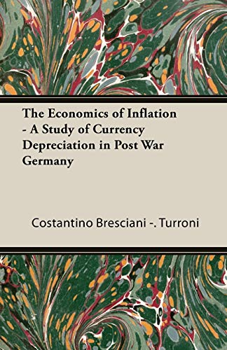 9781406722413: The Economics of Inflation - A Study of Currency Depreciation in Post War Germany