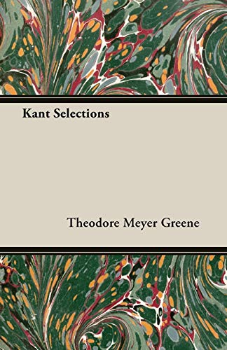 Kant Selections Greene, Theodore Meyer